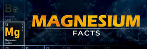 Magnesium Facts