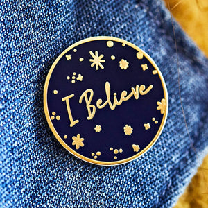 'I Believe' Enamel Pin Badge