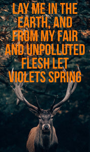 Lay Me in the Earth, and from My Fair and Unpolluted Flesh Let Violets Spring