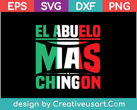 El Abuelo Mas Chingon Funny Spanish Fathers Day SVG PNG Cutting Printable Files
