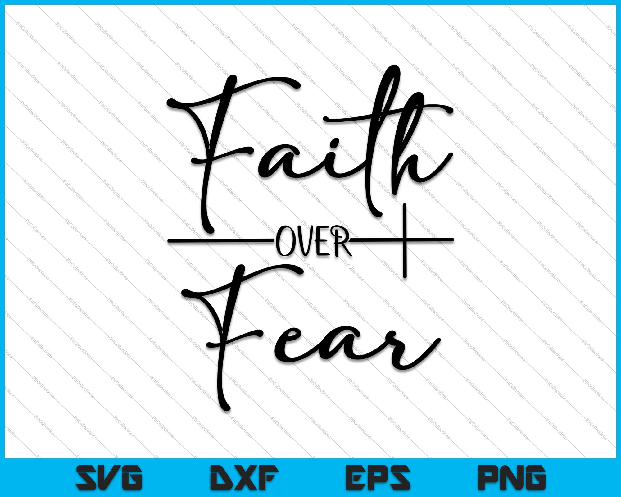 Faith Over Fear Svg Png Cutting Printable Files Creativeusart