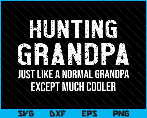 Hunting Grandpa Father's Day Gifts Grandpa SVG PNG Cutting Printable Files