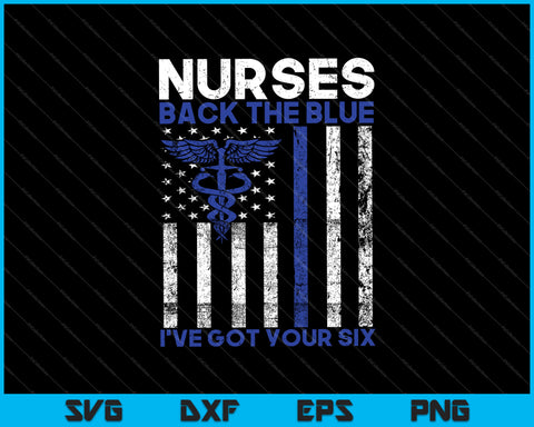 Nurses Back The Blue I've Got Your Six SVG PNG Cutting Printable Files
