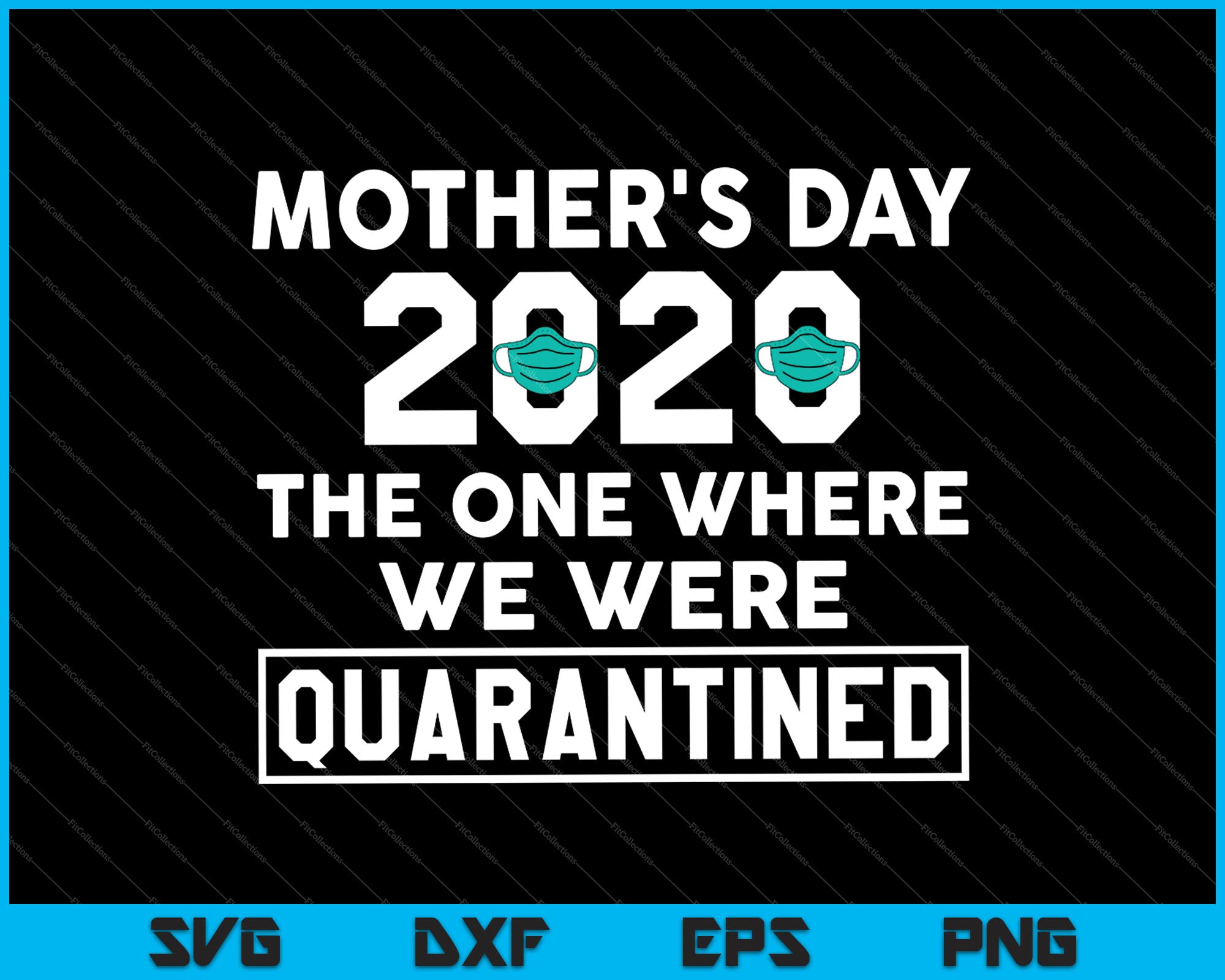 Free Download for free in png, svg, pdf formats 👆. Mother S Day 2020 The One Where We Were Quarantined Svg Png Files Creativeusart SVG, PNG, EPS, DXF File