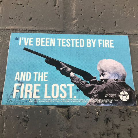 """I've been tested by fire..."""