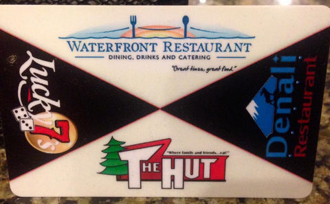 Lucky 7's / Waterfront Restaurant / The Hut / Denali Restaurant - $25.00 Gift Card