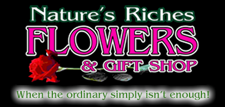 Nature's Riches Flowers & Gift Shop - $25.00 Certificate for Floral Arrangement