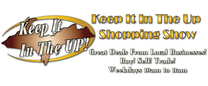 Keep It In the U.P. Shopping Show