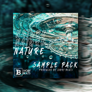 Nature (Cubeatz, Pvlace, Frank Dukes, Nick Mira & More!) Trap Sample/Loot Pack by IvoryBeats