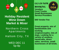 12-11-2019 (Wed) Holiday Resident Wine Down Market & Mixer @Northern Cross Apartments, Haltom City, TX
