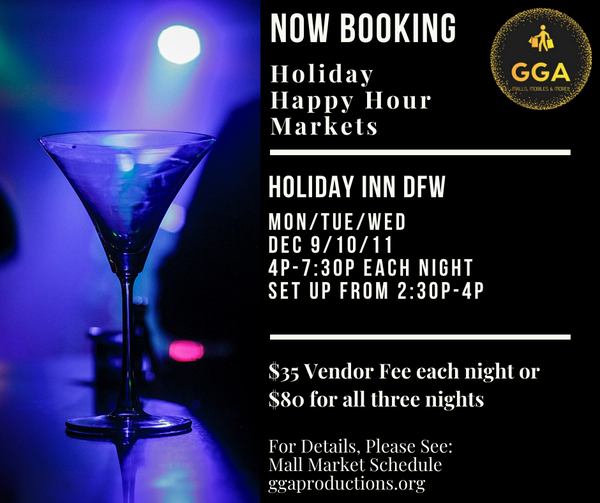 12-09/10/11-2019 Holiday Happy Hour Markets @Holiday Inn DFW, Fort Worth, TX