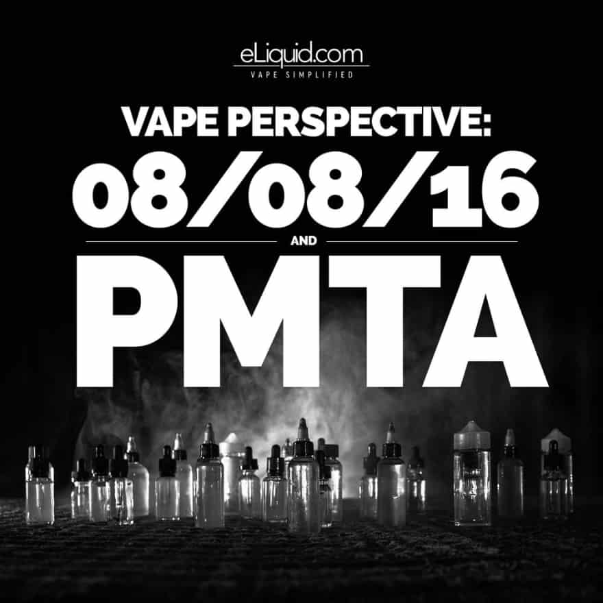 Vape Perspective: 8/8/16 and PMTAs