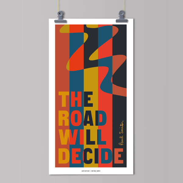 Hup Hup Hup : Sir Paul Smith : The Road Will Decide