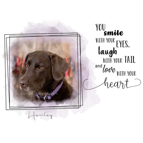 You Laugh with your Tail and love with your heart - Dog Template