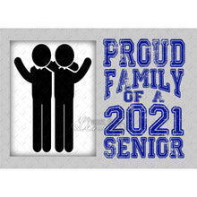 Load image into Gallery viewer, Proud (Aunt, Mom, Dad ETC) of a 2021 Senior (Pick Your Saying)
