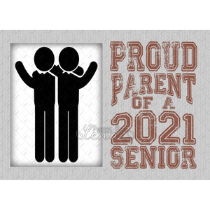 Proud (Aunt, Mom, Dad ETC) of a 2021 Senior (Pick Your Saying)