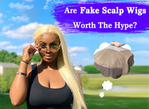 Are _Fake _Scalp_Wigs_Worth _The_Hype