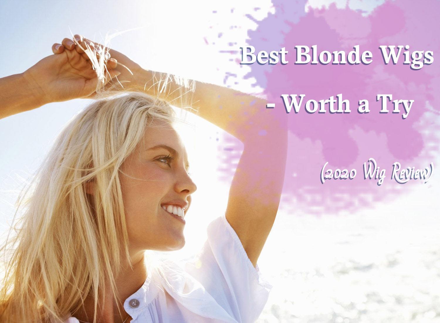Best Blonde Wigs - Worth a Try (2020 Wig Review)