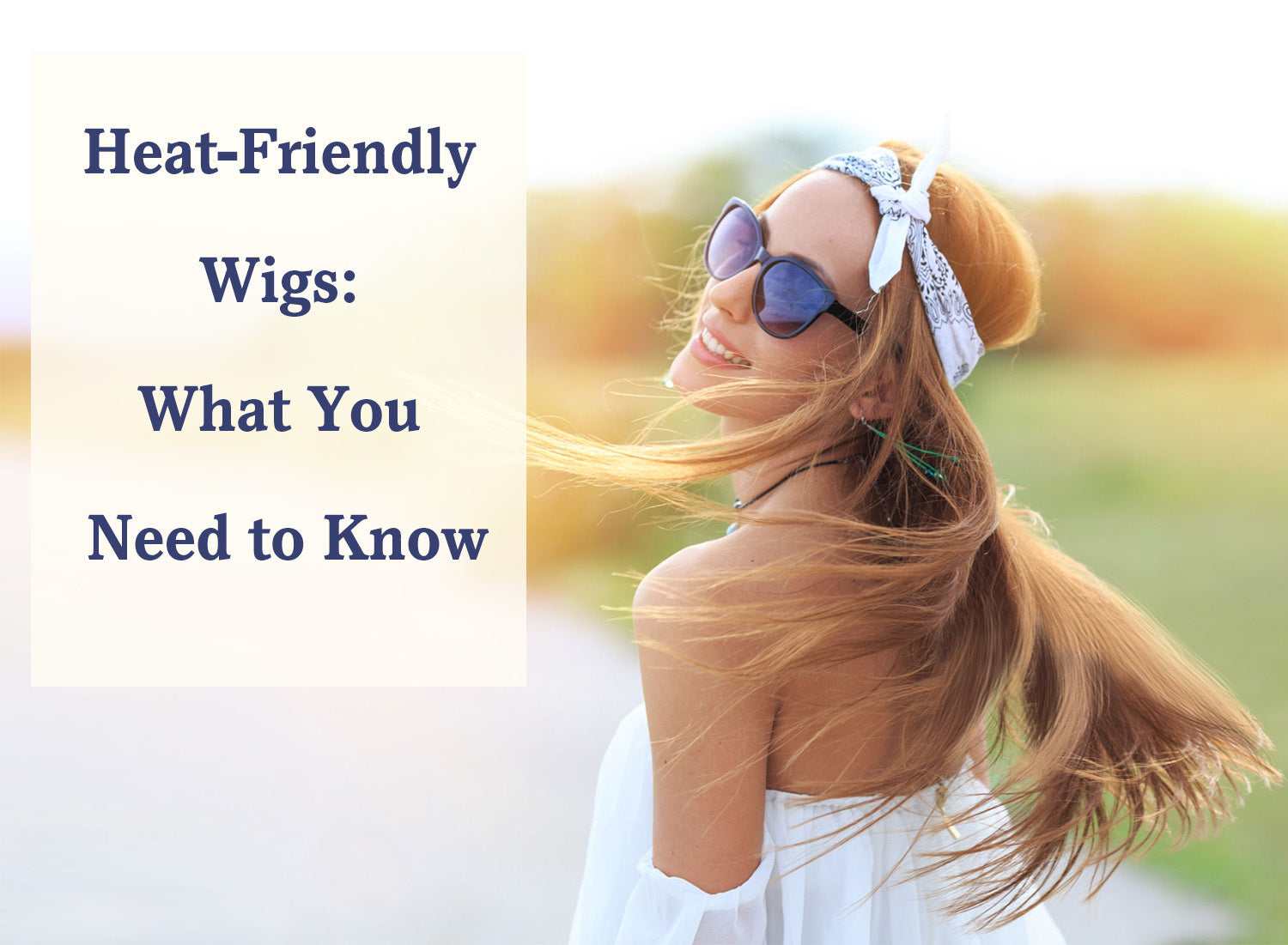 Heat-Friendly Wigs What You Need to Know