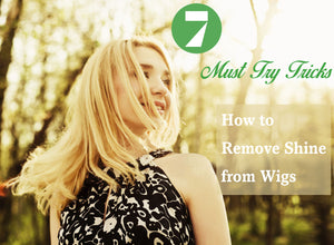 How to Remove Shine from Wigs