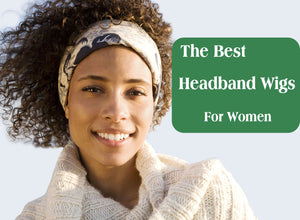 The Best Headband Wigs For Women