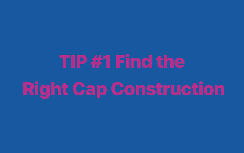 Find the Right Cap Construction