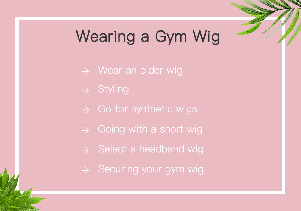 The tips to wear a gym wig
