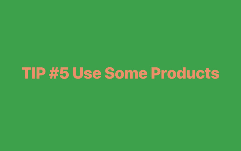 Use Some Products