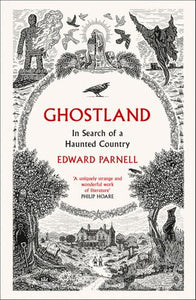 Ghostland : In Search of A Haunted Country (Published 15/10)