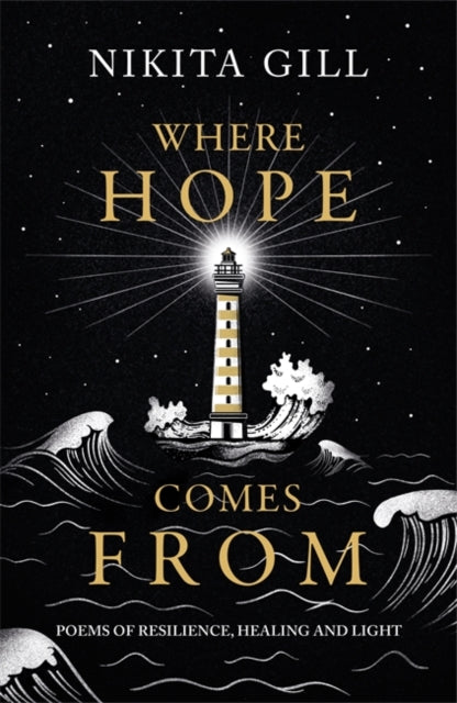 Where Hope Comes From : Healing poetry for the heart, mind and soul