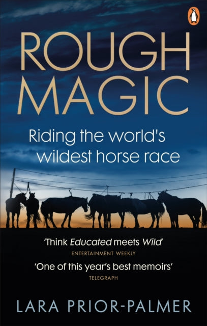 Rough Magic : Riding the world's wildest horse race