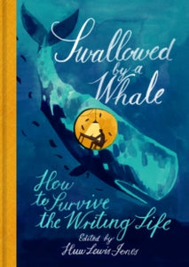 Swallowed By A Whale: How To Survive The Writing Life