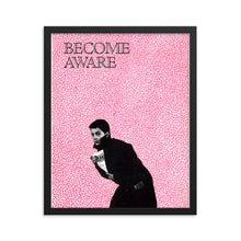 "Load image into Gallery viewer, Framed ""Become Aware""  poster"