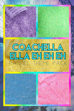 "Load image into Gallery viewer, PASTEL THEME PACK - ""COACHELLA ELLA EH EH"""