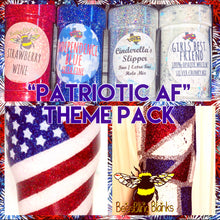 Load image into Gallery viewer, PATRIOTIC AF- PATRIOTIC THEME PACK