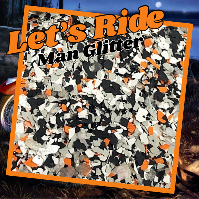 Let's Ride - man glitter