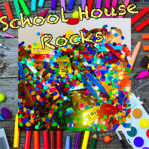 SCHOOL HOUSE ROCKS- (School shape mix)