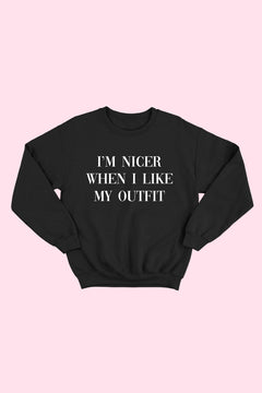 I'M NICER WHEN - Sweater