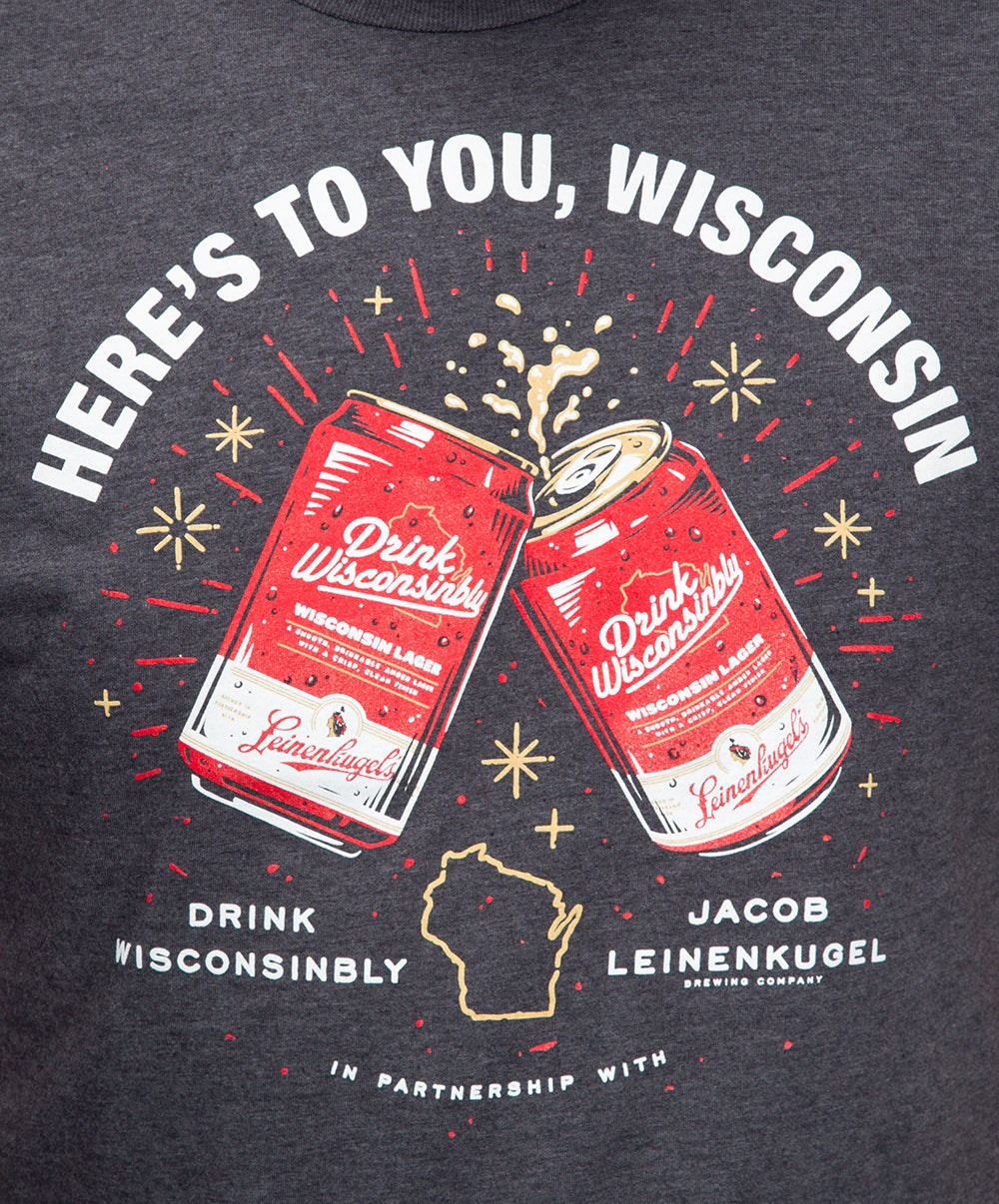 HERE'S TO YOU WISCONSIN TEE