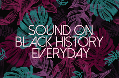 Sound On - Black History Everyday!