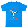 I know Karate blue unisex t shirt