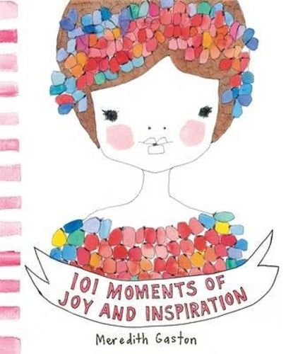 101 Moments of Joy & Happiness
