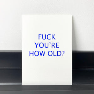 F*@k You're How Old? -  Card
