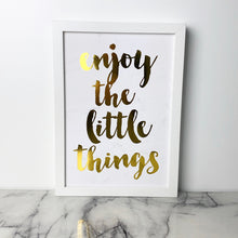 Load image into Gallery viewer, Framed Quote - Enjoy The Little Things