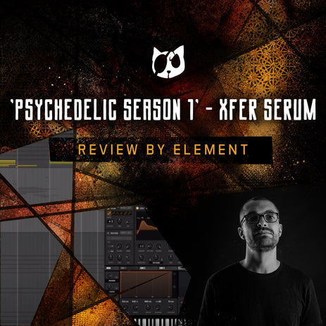 ELEMENT REVIEW: PSYCHEDELIC SEASON VOL. 01 FOR XFER SERUM
