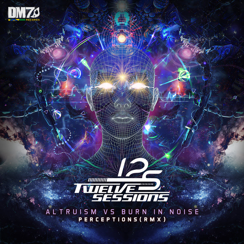 #DM7006 | ALTRUISM VS BURN IN NOISE - PERCEPTIONS (TWELVE SESSIONS REMIX)