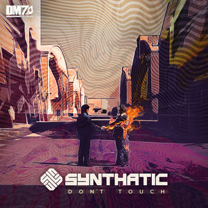 #DM7013 | SYNTHATIC - DON'T TOUCH