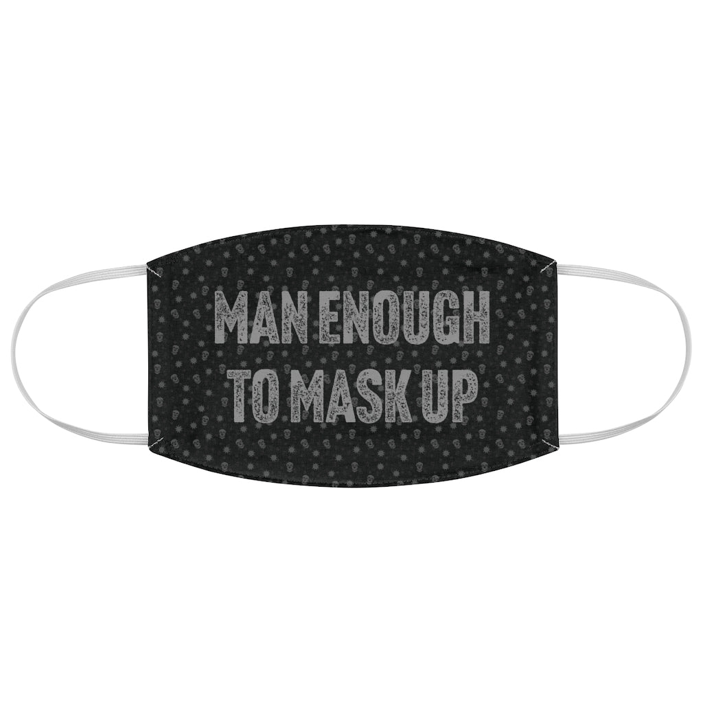 Man Enough To Mask Up - Fabric Face Mask