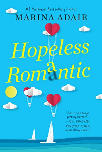 Hopeless Romantic: A Beautifully Written and Entertaining Romantic Comedy