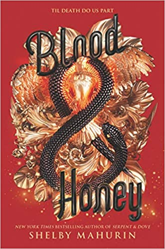 Blood & Honey (Serpent & Dove)